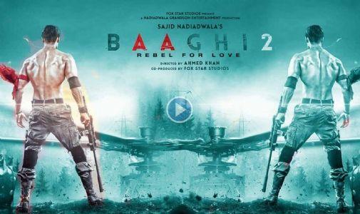 એક્શનથી ભરપૂર છે ફિલ્મ બાગી-2નું ટ્રેલર..તમે જોયું કે નહિ?
